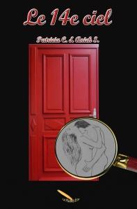 Le 14e Ciel, suite du roman à succès Le 7e Ciel de Patricia C. et Anick S.