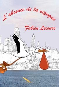 L'absence de la cigogne de Fabien Lecours
