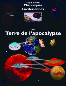 Chroniques Lucifériennes: Terre de l'Apocalypse, de Guy F. Blouin.