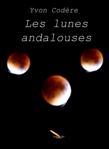 Les lunes andalouses, de Yvon Codère.