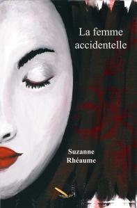 La femme accidentelle, de Suzanne Rhéaume